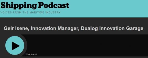 The new episode of the Shipping Podcast with Dualog Innovation Garage